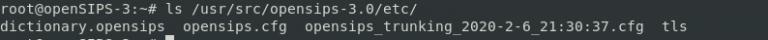 ls /usr/src/opensips-3.0/etc/